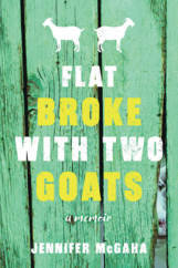 "The Bookworm Sez: ""Flat Broke with Two Goats: A Memoir of Appalachia"" by Jennifer McGaha"