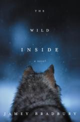 """The Bookworm Sez: """"The Wild Inside"""" by Jamey Bradbury"""