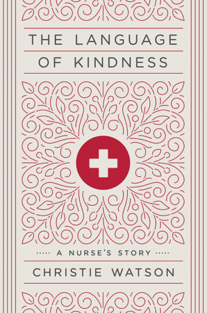 """The Bookworm Sez: """"The Language of Kindness"""" by Christie Watson"""