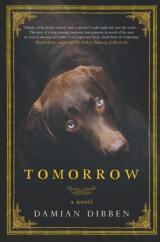 "The Bookworm Sez: ""Tomorrow: A Novel"" by Damian Dibben"