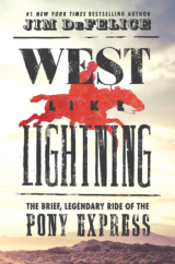 "The Bookworm Sez: ""West Like Lightning: The Brief, Legendary Ride of the Pony Express"" by Jim DeFelice"