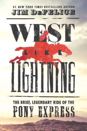 """The Bookworm Sez: """"West Like Lightning: The Brief, Legendary Ride of the Pony Express"""" by Jim DeFelice"""