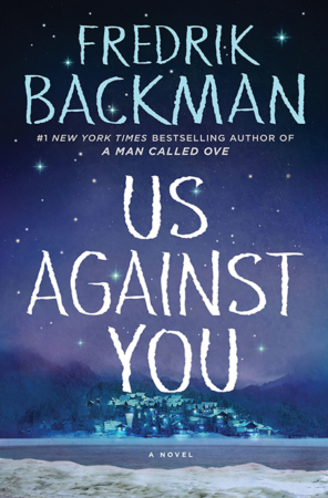 "The Bookworm Sez: ""Us Against You"" by Fredrik Backman"