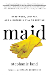 """The Bookworm Sez: """"Maid: Hard Work, Low Pay, and a Mother's Will to Survive"""" by Stephanie Land"""