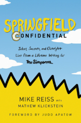 """The Bookworm Sez: """"Springfield Confidential"""" by Mike Reiss with Mathew Klickstein, foreword by Judd Apatow"""