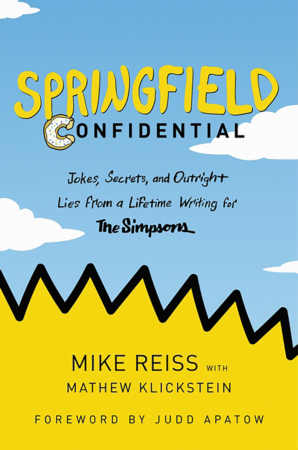 "The Bookworm Sez: ""Springfield Confidential"" by Mike Reiss with Mathew Klickstein, foreword by Judd Apatow"