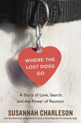 "The Bookworm Sez: ""Where the Lost Dogs Go: A Story of Love, search, and the Power of Reunion"" by Susannah Charleson"