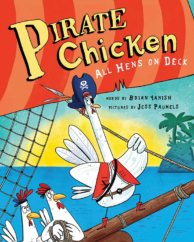"The Bookworm Sez: ""Pirate Chicken: All Hens on Deck"" by Brian Yanish, pictures by Jess Pauwels"