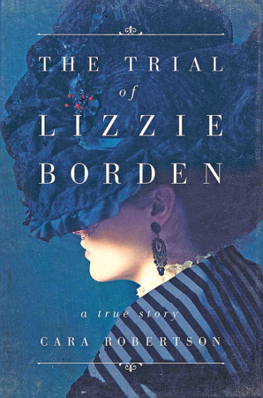 "The Bookworm Sez: ""The Trial of Lizzie Borden: A True Story"" by Cara Robertson"