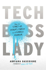 "The Bookworm Sez: ""Tech Boss Lady: How to Start-Up, Disrupt & Thrive as a Female Founder"" by Adriana Gascoigne"