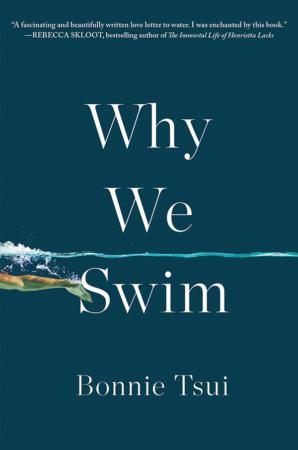 """The Bookworm Sez: """"Why We Swim"""" by Bonnie Tsui"""