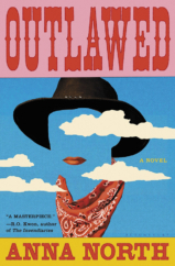 "The Bookworm Sez: ""Outlawed"" by Anna North"