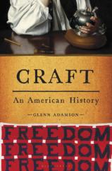 "The Bookworm Sez: ""Craft: An American History"" by Glenn Adamson"