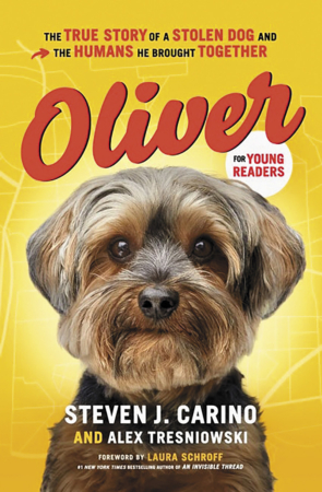 """The Bookworm Sez: """"Oliver for Young Readers"""" by Steven J. Carino and Alex Tresniowski, foreword by Laura Schroff"""